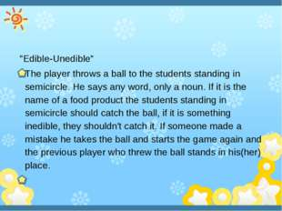 """Edible-Unedible"" The player throws a ball to the students standing in semi"
