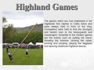 Highland Games The games which are now celebrated in the Highlands first star