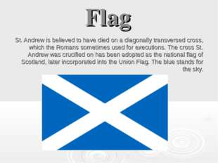 Flag St. Andrew is believed to have died on a diagonally transversed cross, w