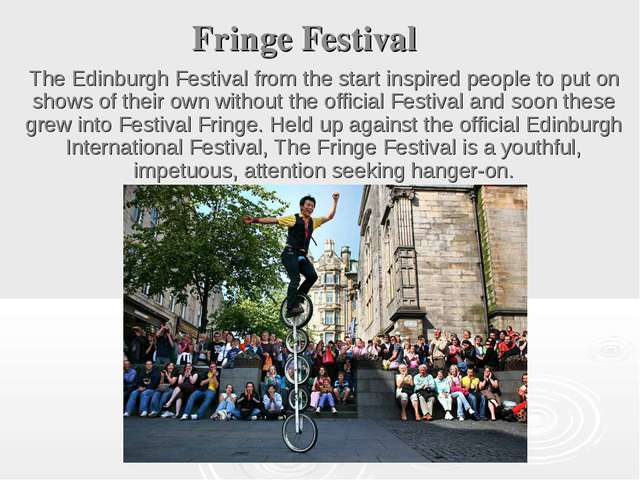 Fringe Festival The Edinburgh Festival from the start inspired people to put...
