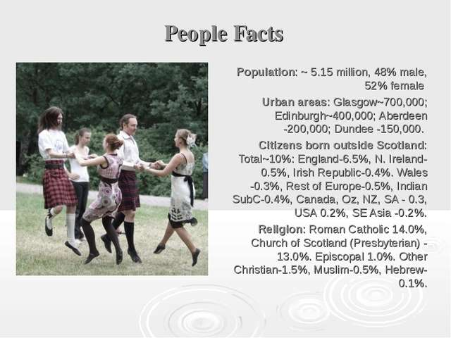 People Facts Population: ~ 5.15 million, 48% male, 52% female Urban areas: Gl...