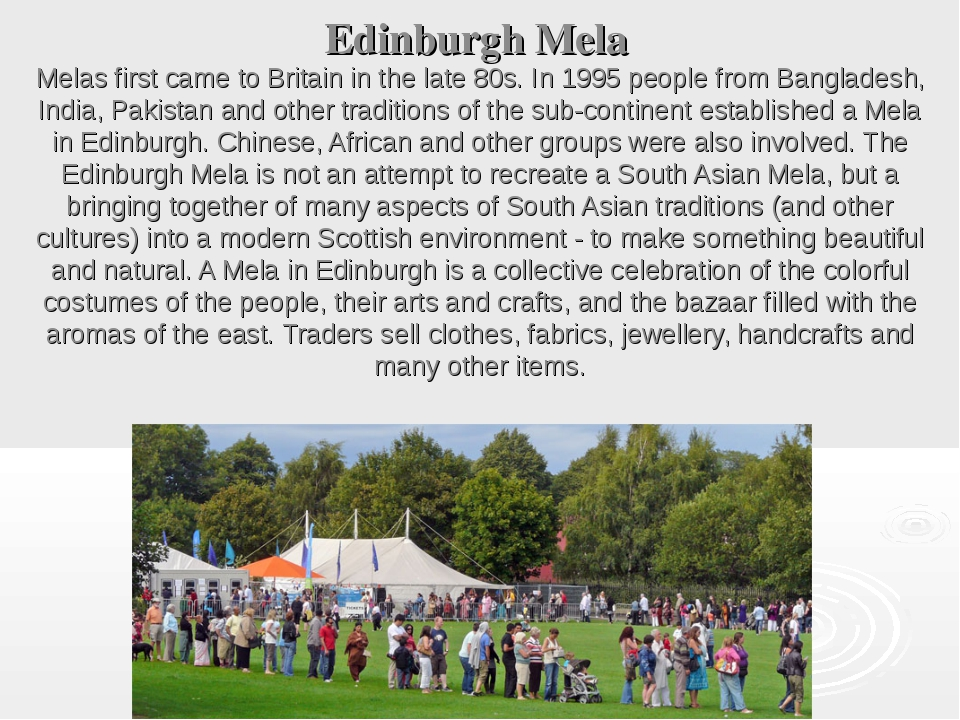 Edinburgh Mela Melas first came to Britain in the late 80s. In 1995 people fr...