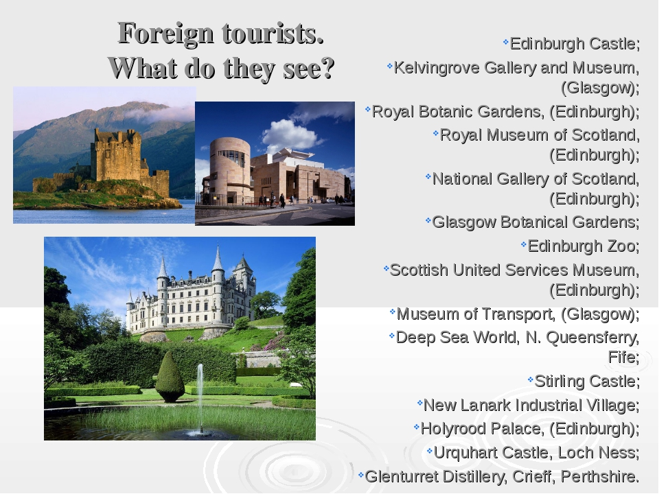 Foreign tourists. What do they see? Edinburgh Castle; Kelvingrove Gallery and...