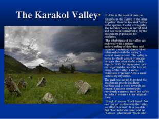 The Karakol Valley If Altai is the heart of Asia, so Ongudai is the Centre of
