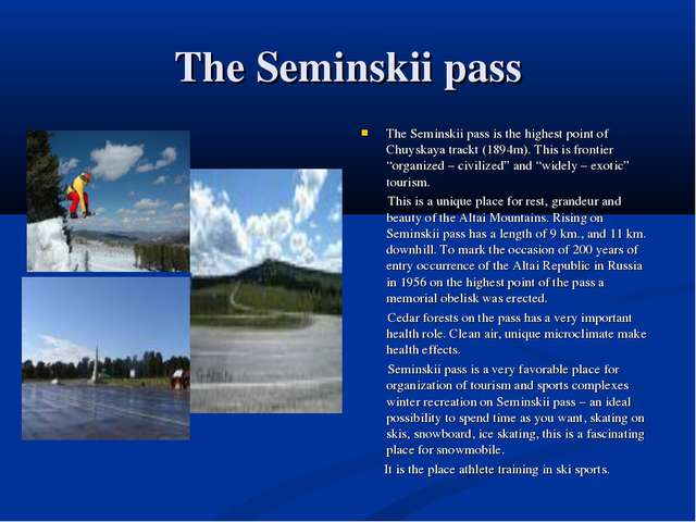 The Seminskii pass The Seminskii pass is the highest point of Chuyskaya track...