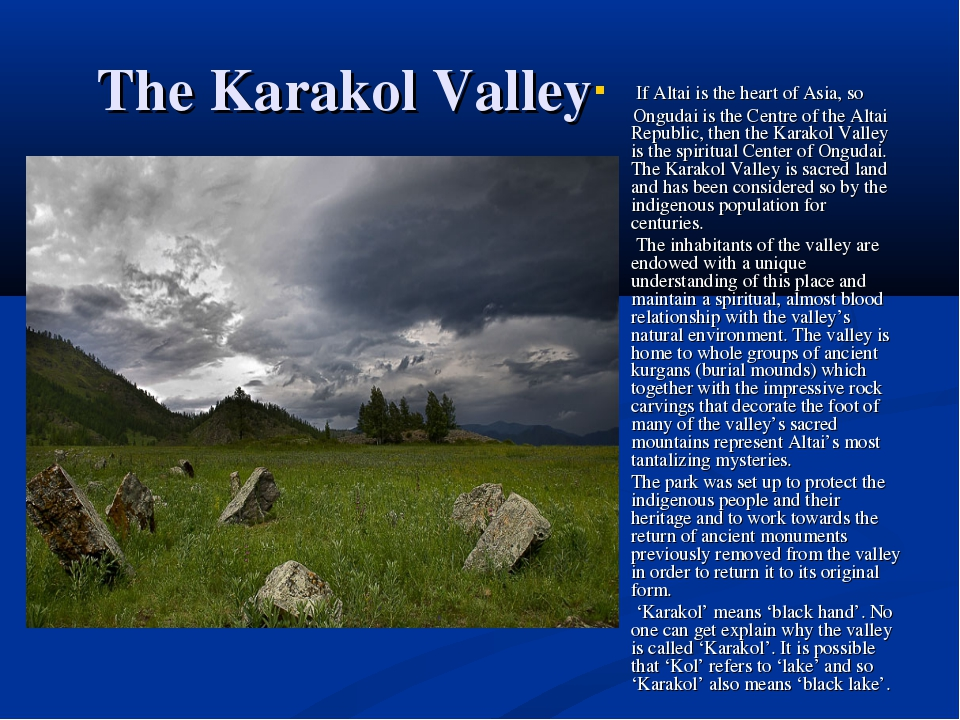 The Karakol Valley If Altai is the heart of Asia, so Ongudai is the Centre of...