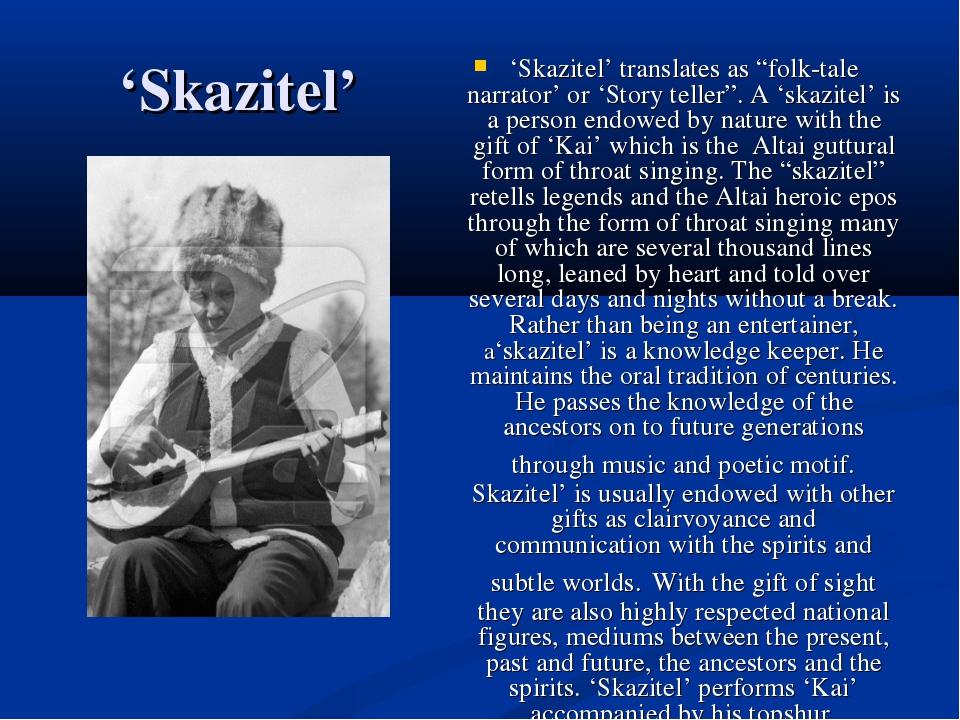 "'Skazitel' 'Skazitel' translates as ""folk-tale narrator' or 'Story teller"". A..."