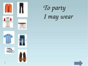 To party I may wear