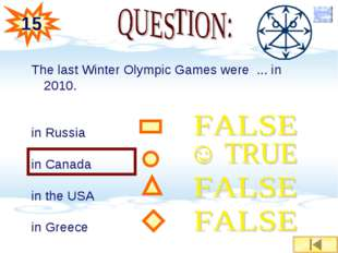 The last Winter Olympic Games were ... in 2010. in Russia in Canada in the US