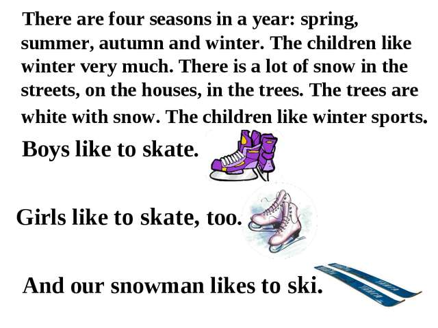 There are four seasons in a year: spring, summer, autumn and winter. The chi...