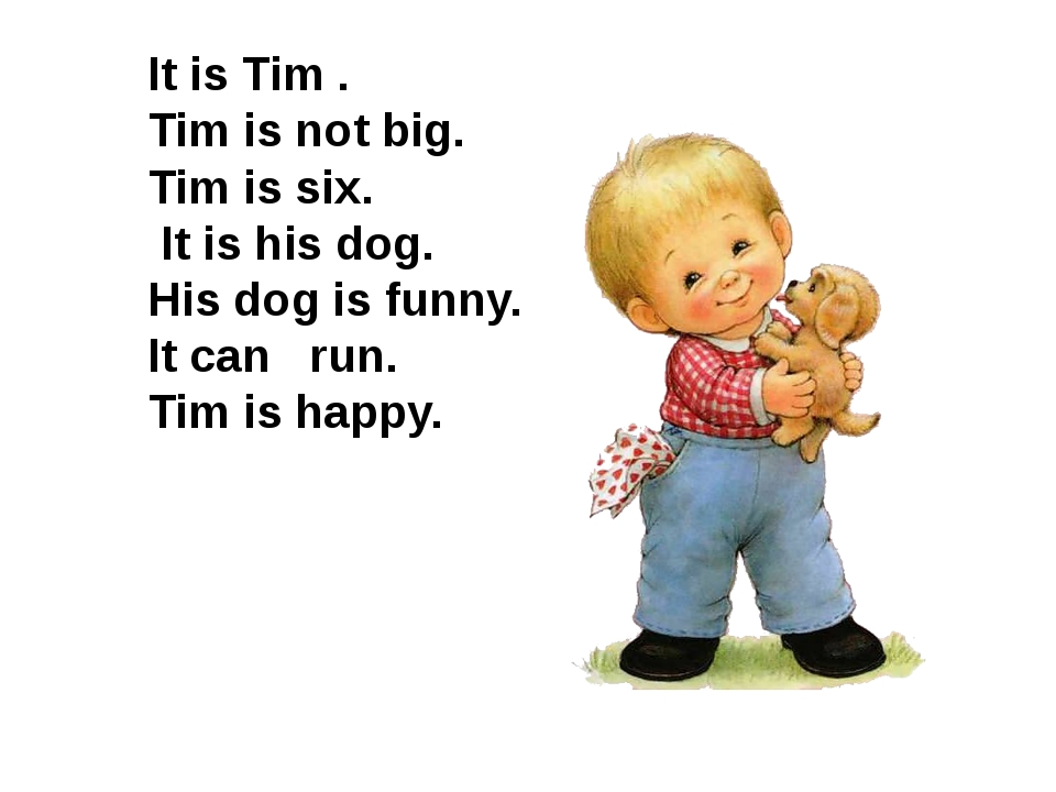 It is Ted and his pet. Ted is not big. His pet is a dog. His dog is funny. T...
