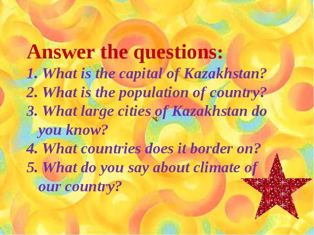 Answer the questions: 1. What is the capital of Kazakhstan? 2. What is the po...