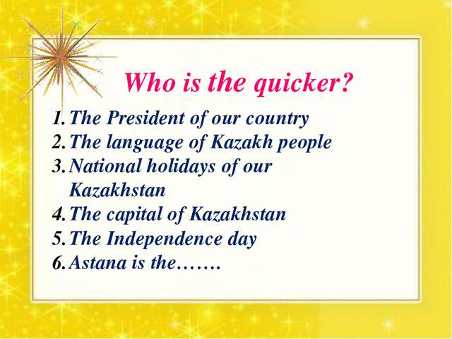Who is the quicker? The President of our country The language of Kazakh peopl...