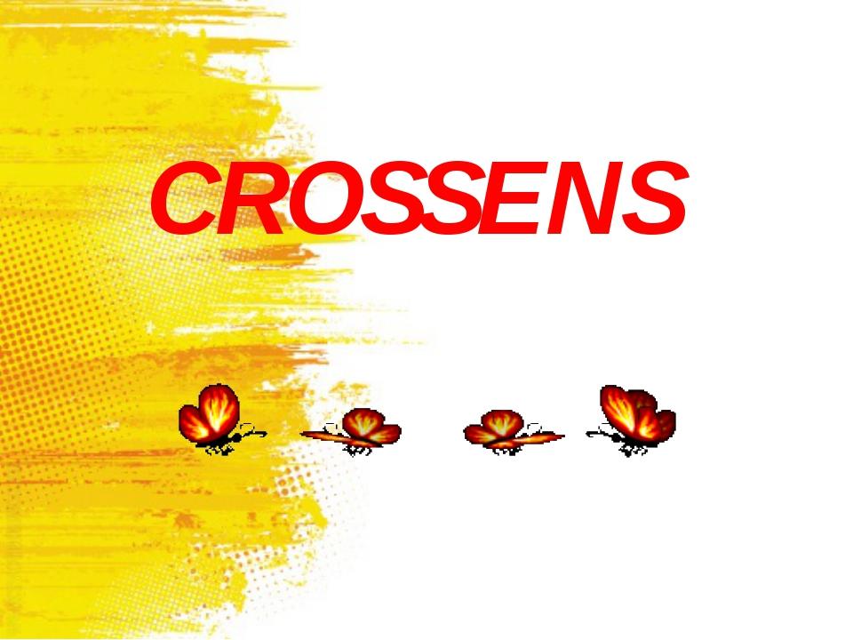 CROSSENS