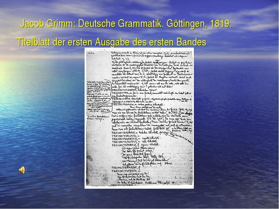 Jacob Grimm: Deutsche Grammatik. Göttingen, 1819. Titelblatt der ersten Ausg...