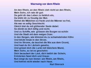 Warnung vor dem Rhein An den Rhein, an den Rhein zieh nicht an den Rhein, Mei