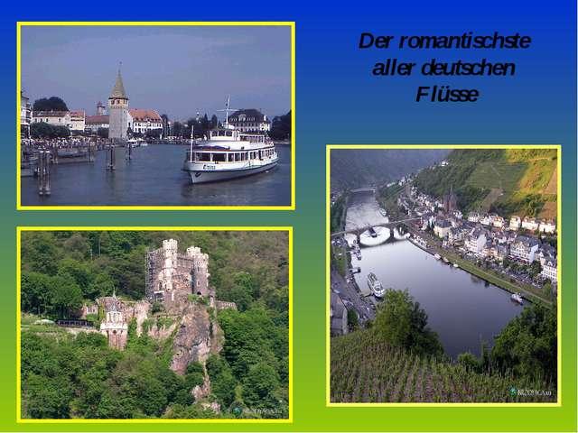 Der romantischste aller deutschen Flüsse