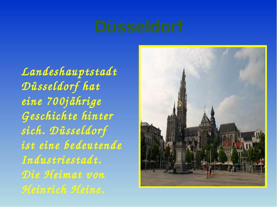 Düsseldorf Landeshauptstadt Düsseldorf hat eine 700jährige Geschichte hinter...