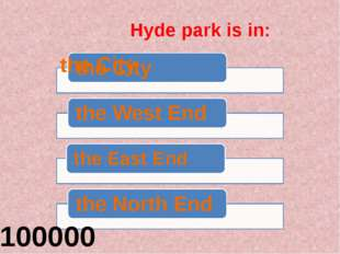 Hyde park is in: 100000