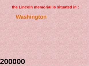 the Lincoln memorial is situated in : 200000