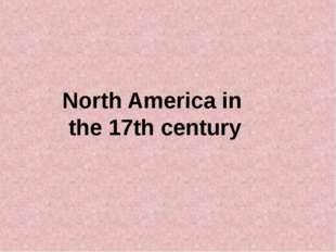 North America in the 17th century