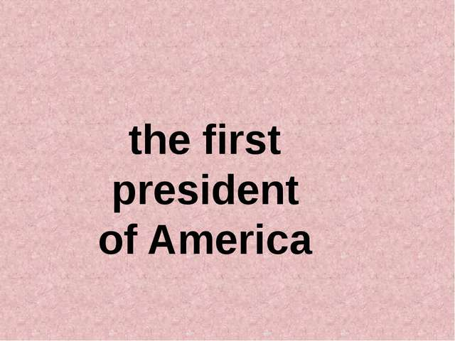 the first president of America
