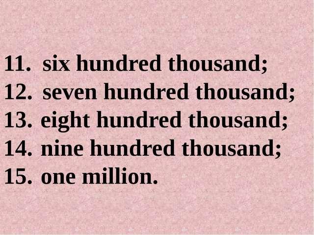 six hundred thousand; seven hundred thousand; eight hundred thousand; nine hu...