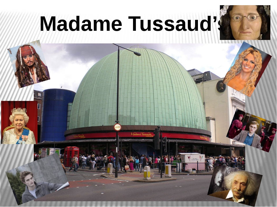 Madame Tussaud's