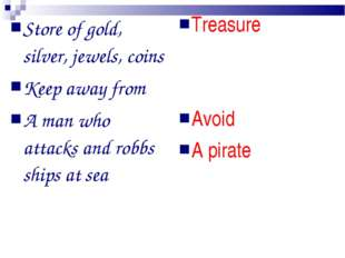 Store of gold, silver, jewels, coins Keep away from A man who attacks and rob