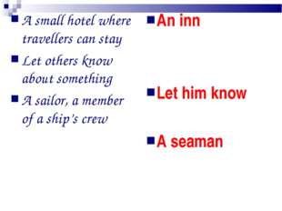 A small hotel where travellers can stay Let others know about something A sai