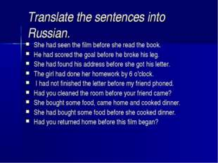 Translate the sentences into Russian. She had seen the film before she read t
