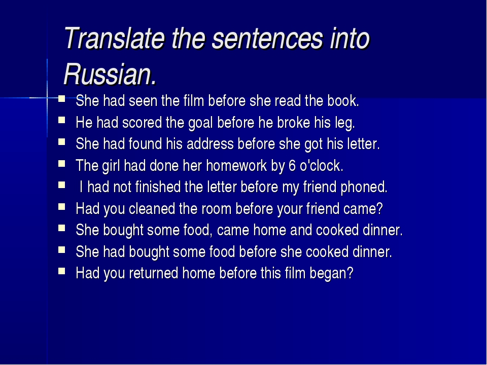 Translate the sentences into Russian. She had seen the film before she read t...