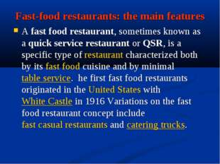 Fast-food restaurants: the main features A fast food restaurant, sometimes kn