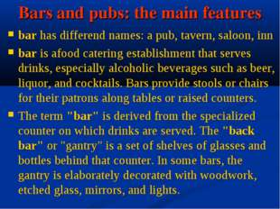 Bars and pubs: the main features bar has differend names: a pub, tavern, salo