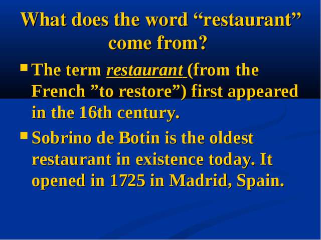 "What does the word ""restaurant"" come from? The term restaurant (from the Fren..."