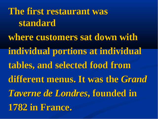 The first restaurant was standard where customers sat down with individual po...