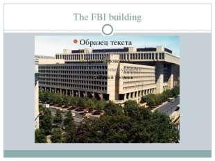 The FBI building