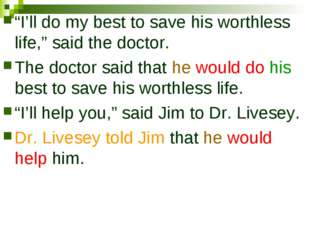 """I'll do my best to save his worthless life,"" said the doctor. The doctor sai"
