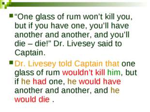 """One glass of rum won't kill you, but if you have one, you'll have another an"
