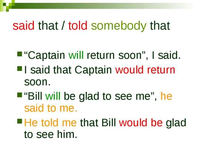 "said that / told somebody that ""Captain will return soon"", I said. I said tha..."
