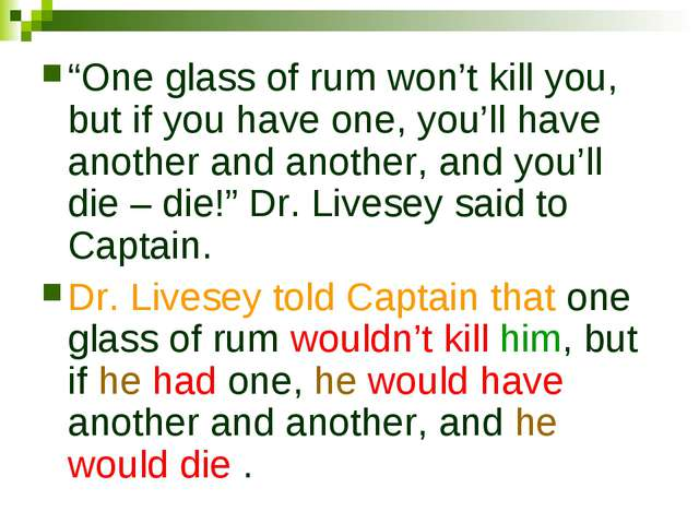 """One glass of rum won't kill you, but if you have one, you'll have another an..."