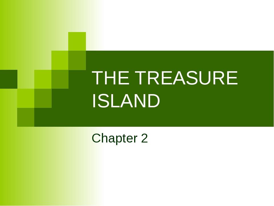 THE TREASURE ISLAND Chapter 2