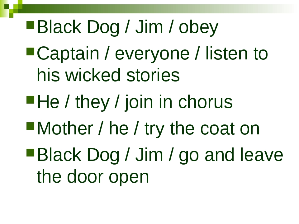 Black Dog / Jim / obey Captain / everyone / listen to his wicked stories He /...