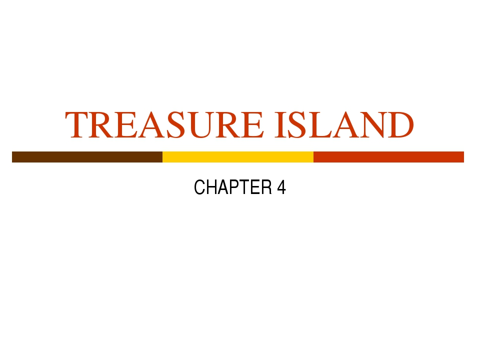TREASURE ISLAND CHAPTER 4