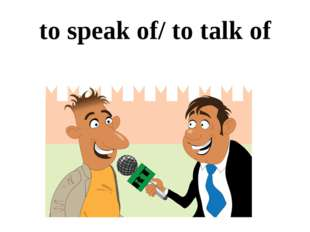 to speak of/ to talk of