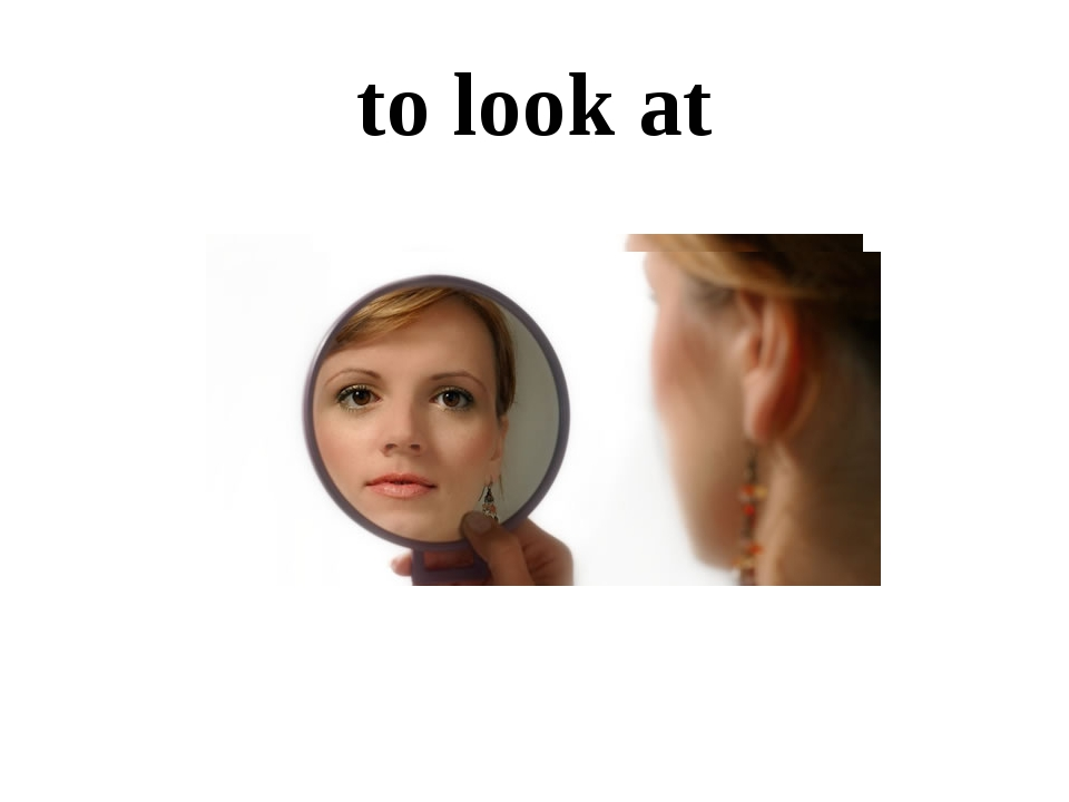 to look at