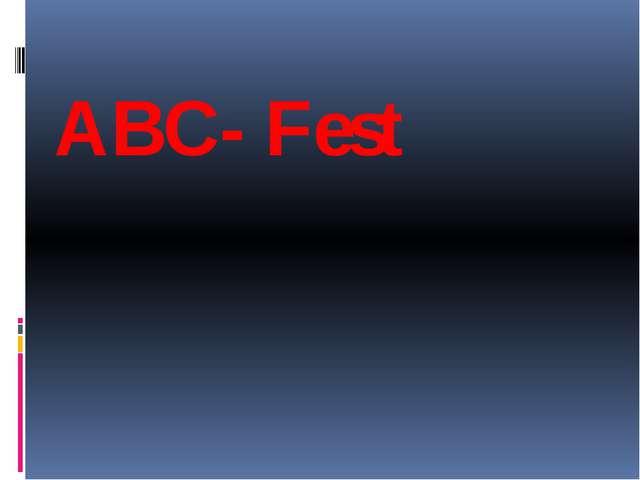 ABC- Fest