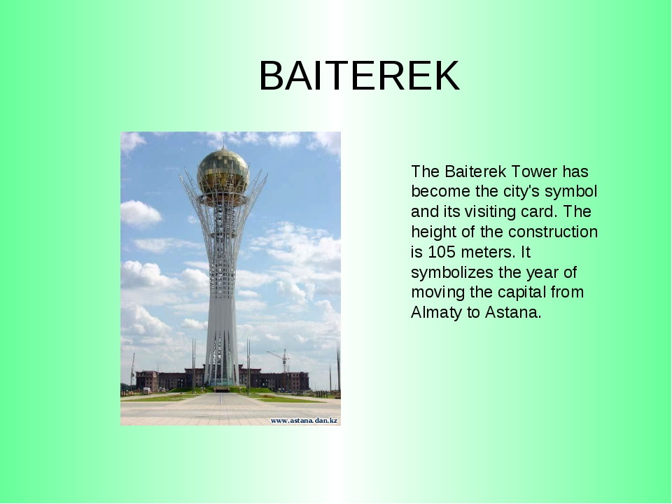 BAITEREK The Baiterek Tower has become the city's symbol and its visiting car...