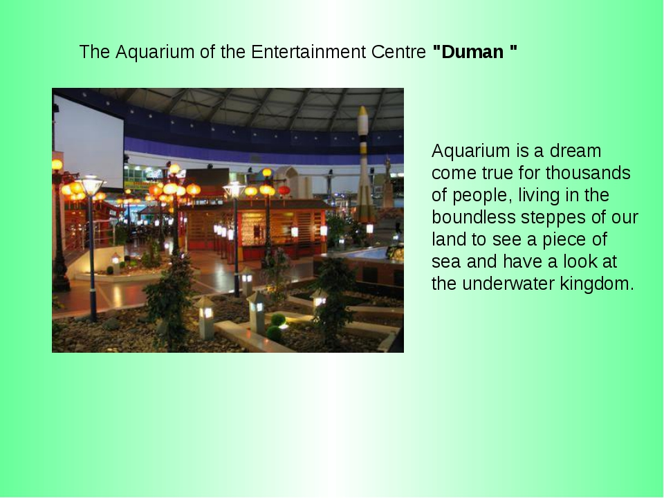 Aquarium is a dream come true for thousands of people, living in the boundles...