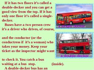 If it has two floors it's called a double-decker and you can get a good view